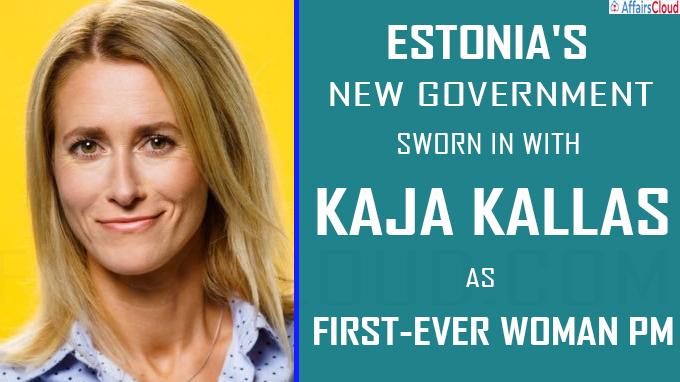 Estonia's new government sworn in with Kaja Kallas as