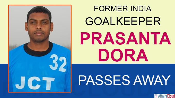 Former India goalie Prasanta Dora passes away