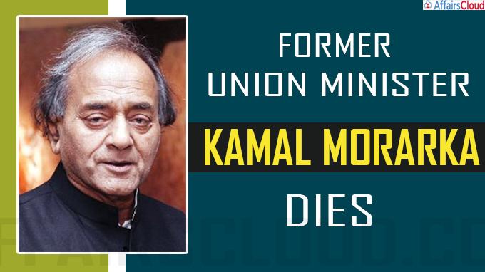 Former Union minister Kamal Morarka dead