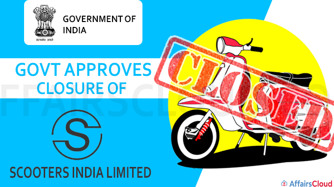 Govt approves closure of Scooters India