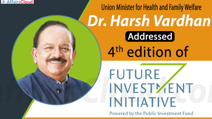 Harsh Vardhan addresses the 4th edition of Future Investment Initiative