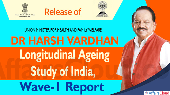 Harsh Vardhan releasesLongitudinal Ageing Study of India