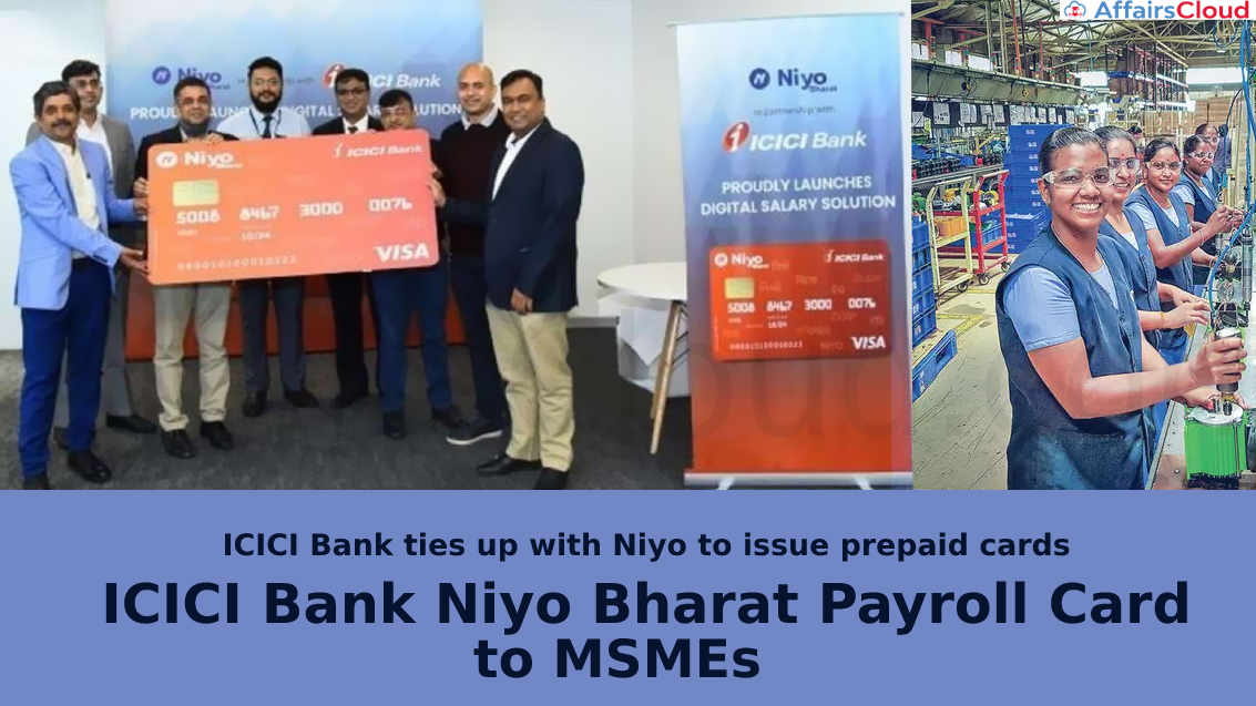 "ICICI Bank ties up with Niyo to issue prepaid cards 'ICICI Bank Niyo Bharat Payroll Card"" to MSMEs"