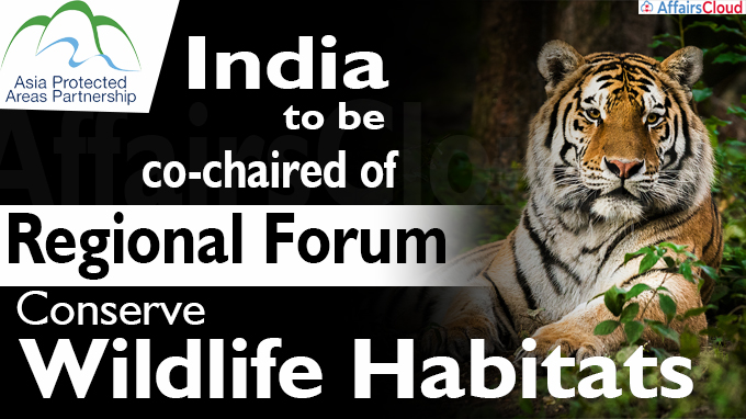 India to be a co-chair of regional forum to conserve wildlife habitats
