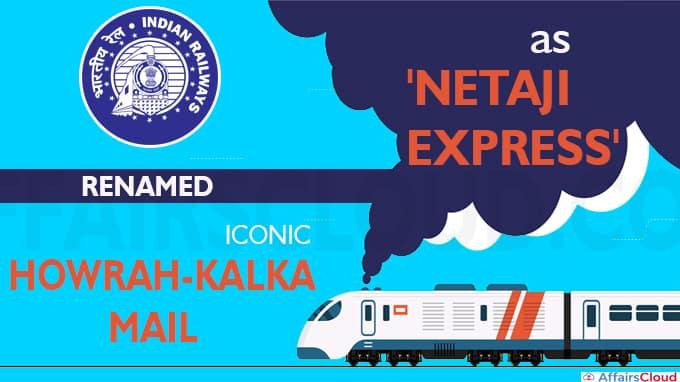 Indian Railways renames iconic Howrah-Kalka Mail as 'Netaji Express'