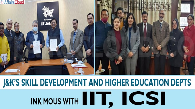J&K's Skill Development and Higher Education depts ink MoUs with IIT, ICSI