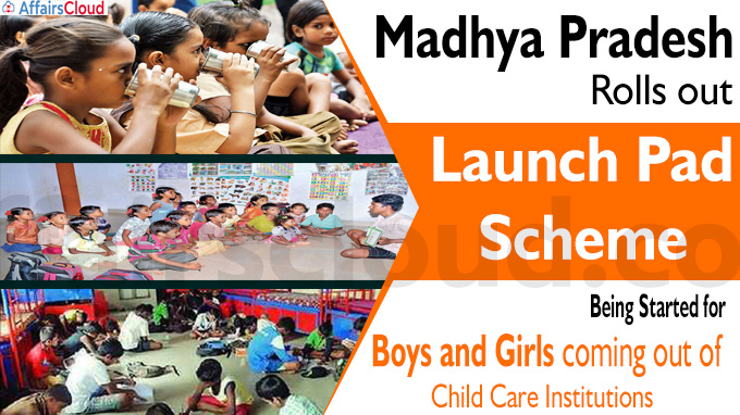 Madhya Pradesh rolls out Launch Pad Scheme