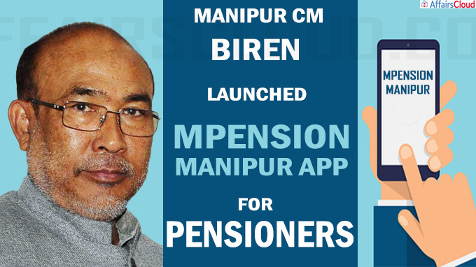 Manipur CM Biren launched mPension Manipur App for pension