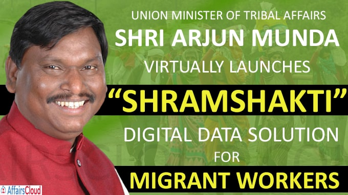 "Ministry of Tribal Affairs Virtually Launches ""Shramshakti"" Digital Data Solution for Migrant Workers"