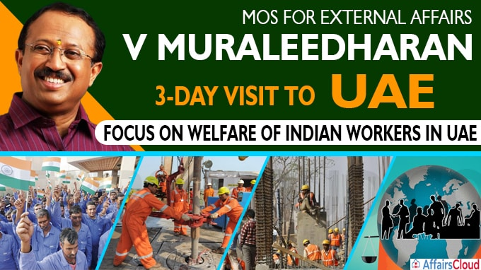 MoS MEA Muraleedharan's 3-day visit to UAE