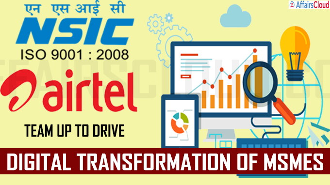 NSIC, Airtel team up to drive digital transformation of MSMEs