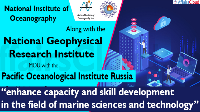 National Institute of Oceanography along with the National Geophysical Research Institute signed