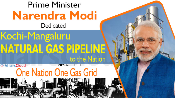 PM dedicates Kochi - Mangaluru Natural Gas Pipeline to the Nation