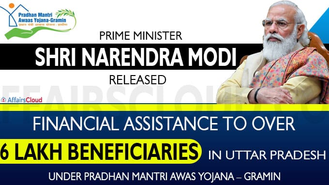 PM releases financial assistance to over 6 lakh beneficiaries