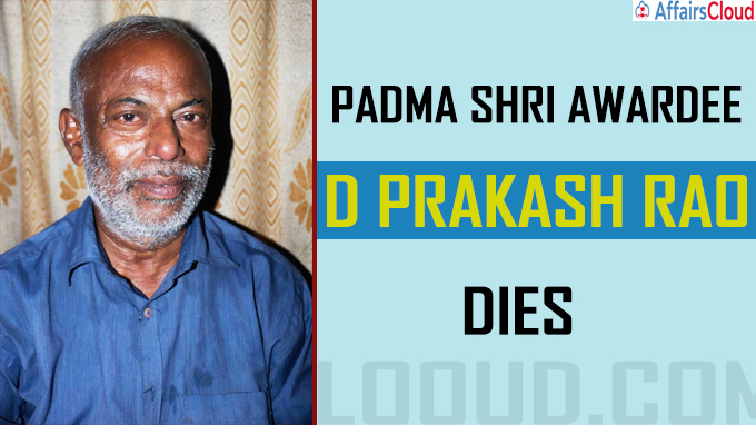 Padma Shri Awardee D Prakash Rao Dies
