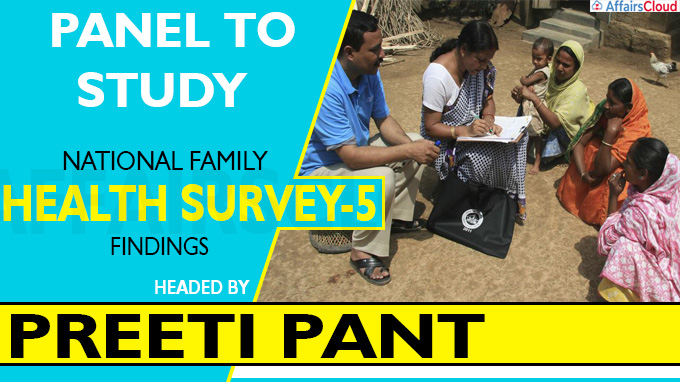 Panel to study National Family Health Survey-5 findings headed by Preeti Pant