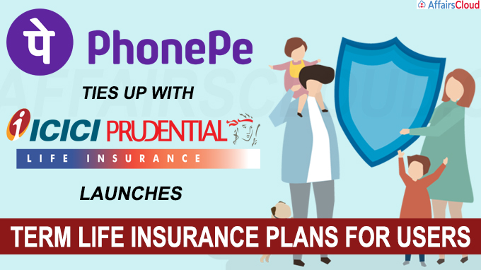 PhonePe ties up with ICICI Prudential Life Insurance