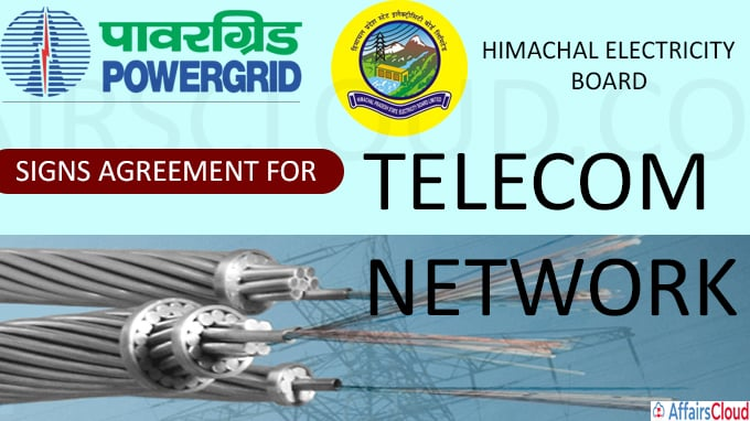 Power Grid Corporation signs agreement with Himachal Electricity Board for telecom network