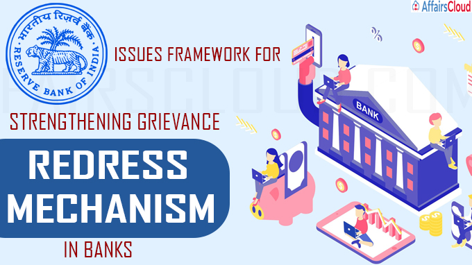 RBI issues framework for strengthening grievance redress mechanism in banks