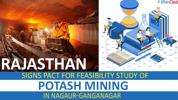 Rajasthan signs pact for feasibility study of potash mining in Nagaur-Ganganagar