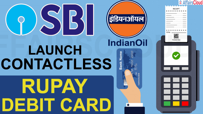 SBI IOCL launch contactless RuPay debit card