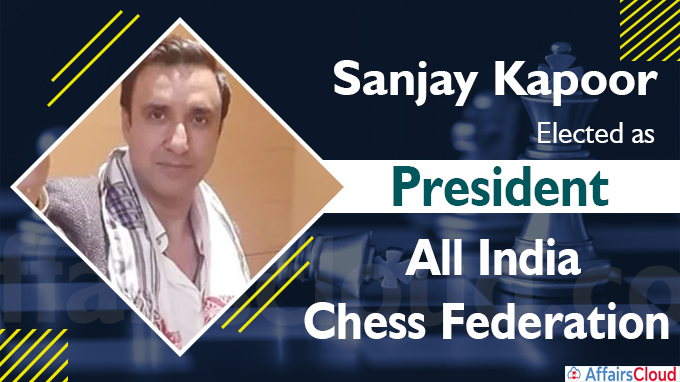 Sanjay Kapoor elected as president of All India Chess Federation