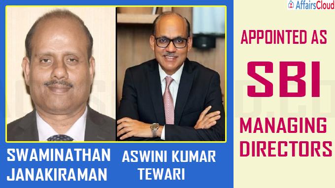 Swaminathan Janakiraman & Aswini Kumar Tewari appointed SBI MDs