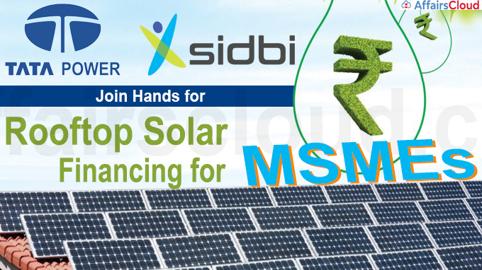 Tata Power, SIDBI join hands for rooftop solar financing for MSMEs