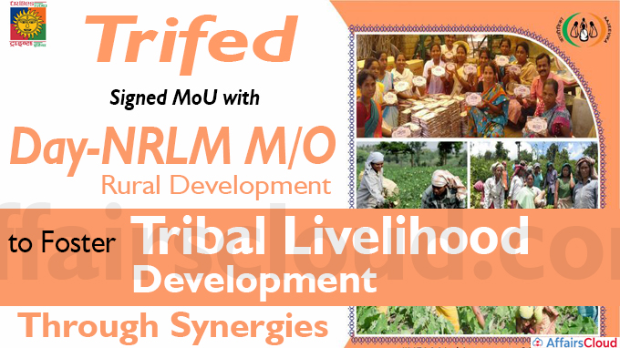 Trifed Signs MoU with Day-NRLM MO Rural Development to Foster Tribal Livelihood Development