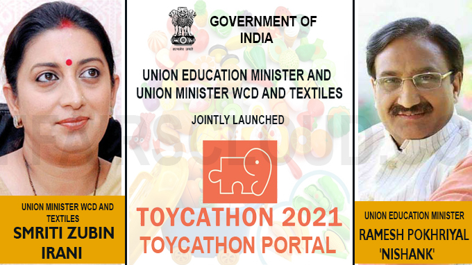 Union Education Minister and Union Minister WCD and Textiles jointly launch Toycathon-2021