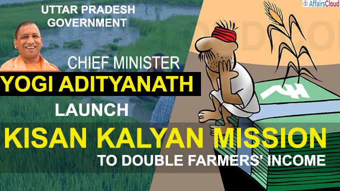 Uttar Pradesh govt to launch Kisan Kalyan Mission today