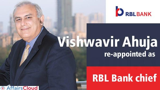 Vishwavir-Ahuja-re-appointed-as-RBL-Bank-chief