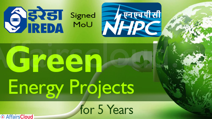ireda to support nhpc in green energy projects for 5 years