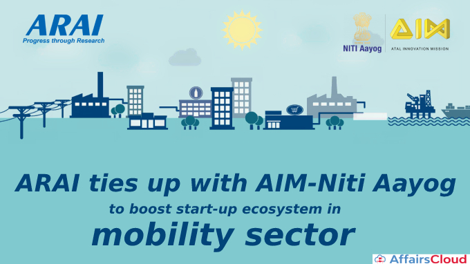 ARAI ties up with AIM-Niti Aayog to boost start-up ecosystem in mobility sector