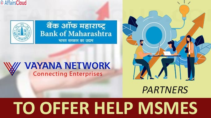 Bank of Maharashtra partners with Vayana Network to offer help MSMEs