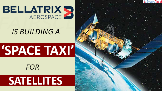 Bellatrix Aerospace is building a 'space taxi' for satellites