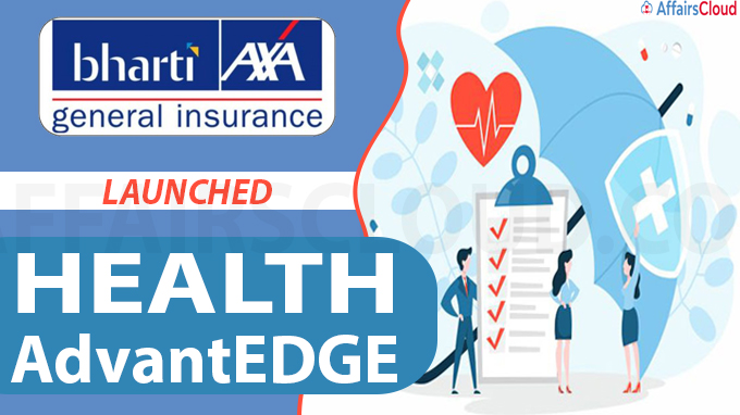 Bharti AXA General Insurance launches of Health AdvantEDGE