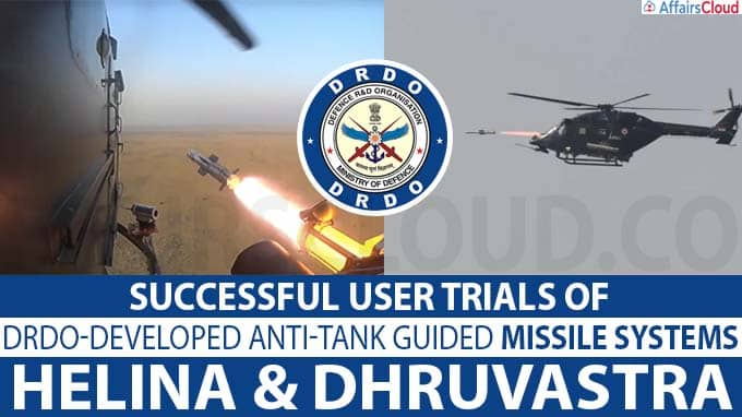 DRDO-developed Anti-Tank Guided Missile Systems 'Helina' and 'Dhruvastra'