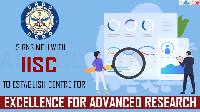 DRDO signs MoU with IISc to establish centre for excellence for advanced research