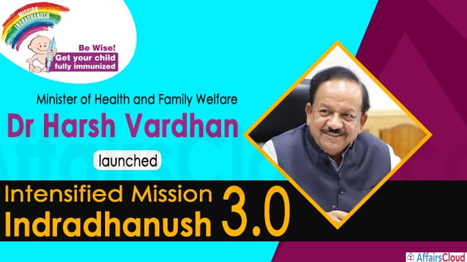 Dr Harsh Vardhan launches Intensified Mission Indradhanush (IMI) 3-0