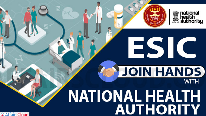 ESIC join hands with the National Health Authority