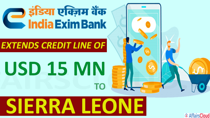 Exim Bank extends credit line of USD 15 mn to Sierra Leone