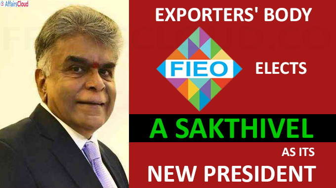 FIEO elects A Sakthivel as its new president