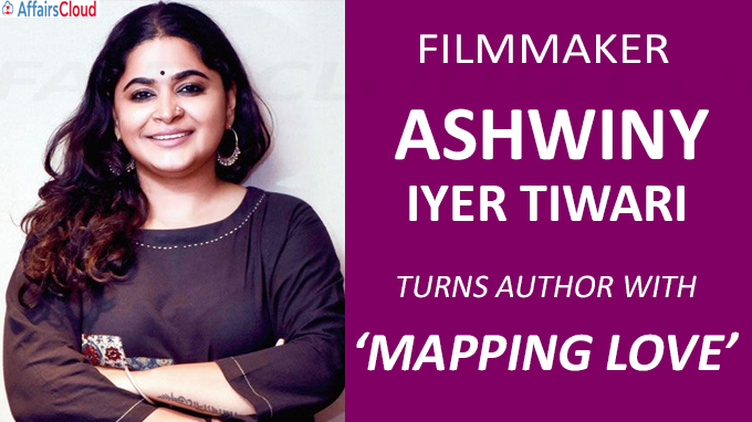 Filmmaker Ashwiny Iyer Tiwari turns author with 'Mapping Love'