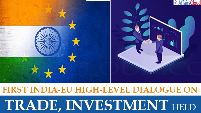 First India-EU high-level dialogue on trade, investment held