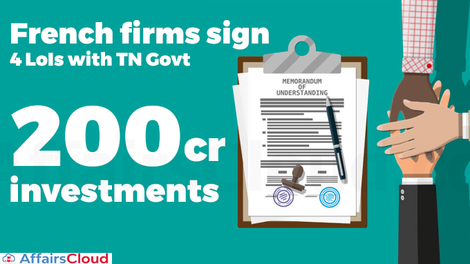 French-firms-sign-4-LoIs-with-TN-Govt-committing-Rs-200-cr-investments