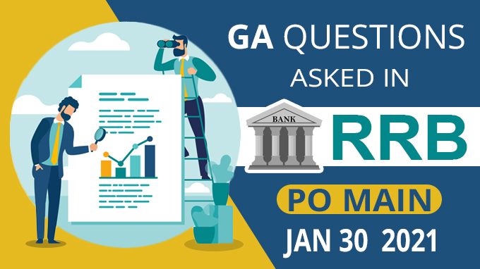 GA Questions asked in RRB PO Main - Jan 30 2021