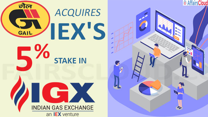 GAIL acquires IEX's 5 pc stake in Indian Gas Exchange