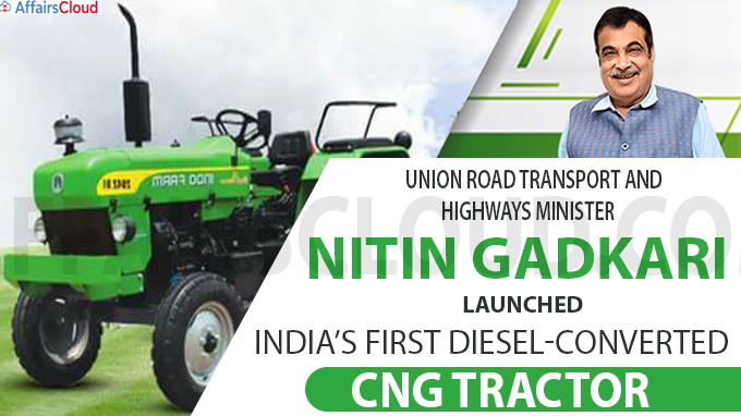 Gadkari launches India's first Diesel-converted CNG Tractor new