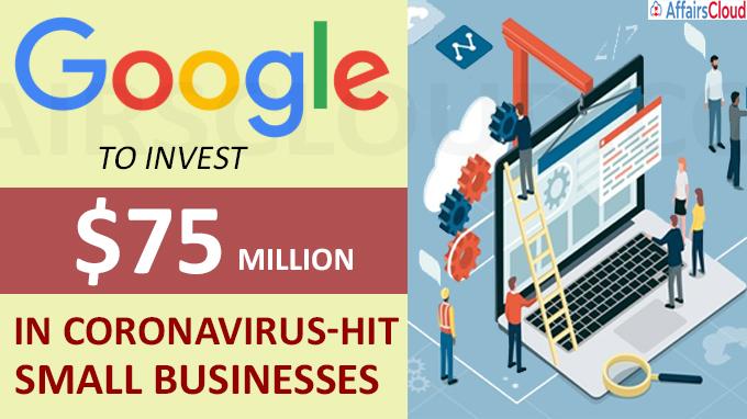 Google to invest $75 million in coronavirus-hit small businesses